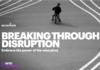 Breaking through disruption